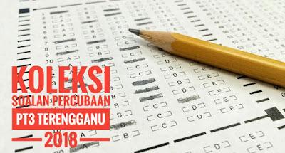 Koleksi Soalan Percubaan PT3 Terengganu 2018