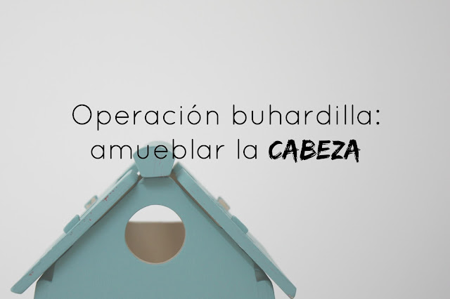 http://www.mediasytintas.com/2016/10/operacion-buhardilla-amueblar-la-cabeza.html