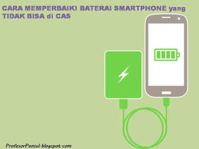 Cara Memperbaiki Baterai Smartphone yang Tidak Bisa di Cas