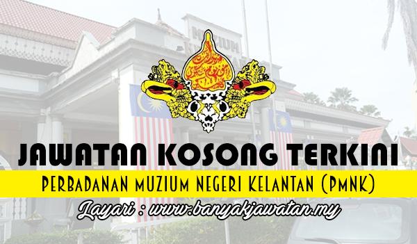 Jawatan Kosong Terkini 2017 di Perbadanan Muzium Negeri Kelantan (PMNK)