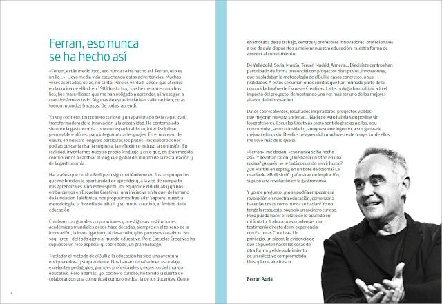 Ferran, estás medio loco, eso nunca se ha hecho así. Ferran, eso es un lío... Introducción de Ferran Adrià del libro Escuelas Creativas