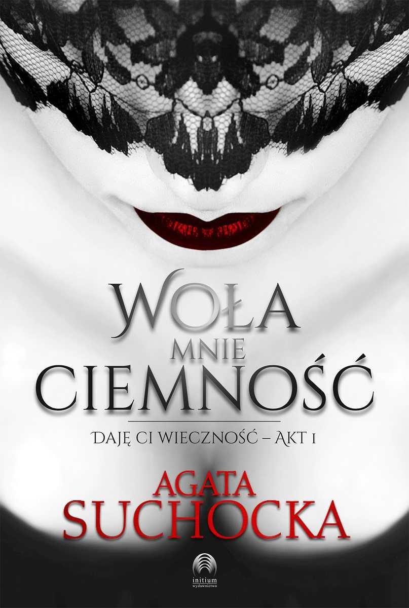 adc82c906f7c6 Agata Suchocka - Woła mnie ciemność - BlogHub.pl