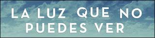 http://chronicle-cover.blogspot.com.es/2015/11/resena-49-la-luz-que-no-puedes-ver.html