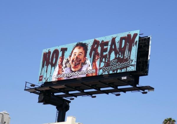 Not ready Parenthood Messy baby condom billboard