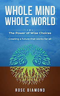 Whole Mind Whole World: The Power of Wise Choices - Creating a Future that Works for All, discount book promotion by Rose Diamond