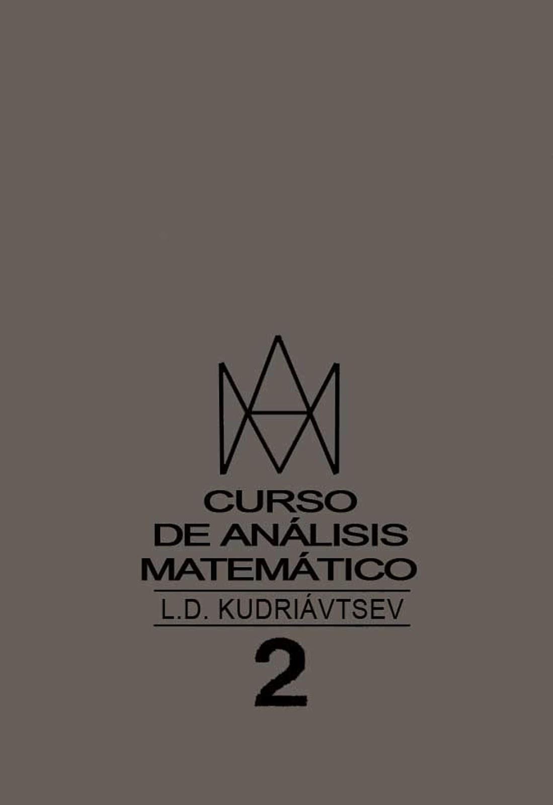 Curso de Análisis Matemático Vol 2 – L. D. Kudriávtsev