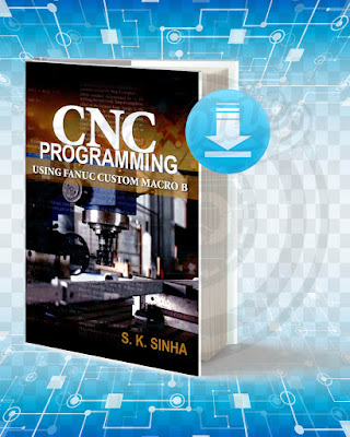 Free Book CNC Programming using Fanuc Custom Macro B pdf.