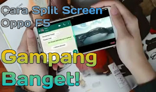 Cara split screen di hp android Oppo F5