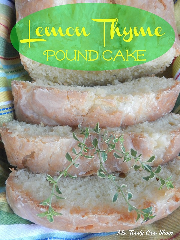 Lemon Thyme Pound Cake | Ms. Toody Goo Shoes