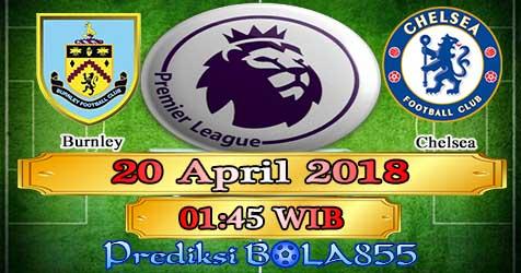 Prediksi Bola855 Burnley vs Chelsea 20 April 2018