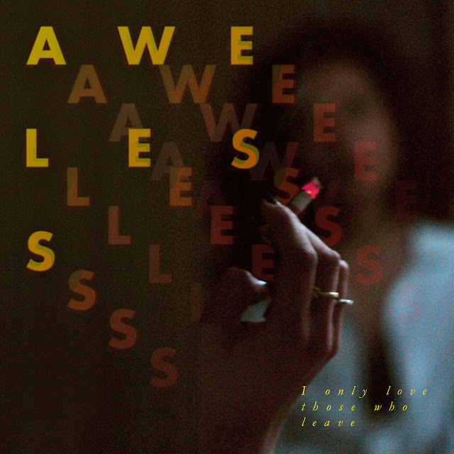 stream-aweless-i-only-love-those-who-leave