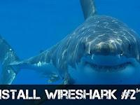 Cara Instalasi Wireshark Chapter #2 Kelas Online Wireshark