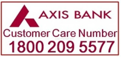 axis bank customer care email, Axis Bank Customer Care Number, axis bank complaint number, axis bank customer care, axis bank credit card customer care, axis bank toll free number,