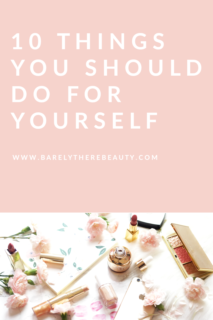 10-tips-self-love-care-confidence-barely-there-beauty-blog-lifestyle