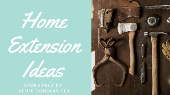 Home extension ideas sponsored by VELUX company Ltd title blog post