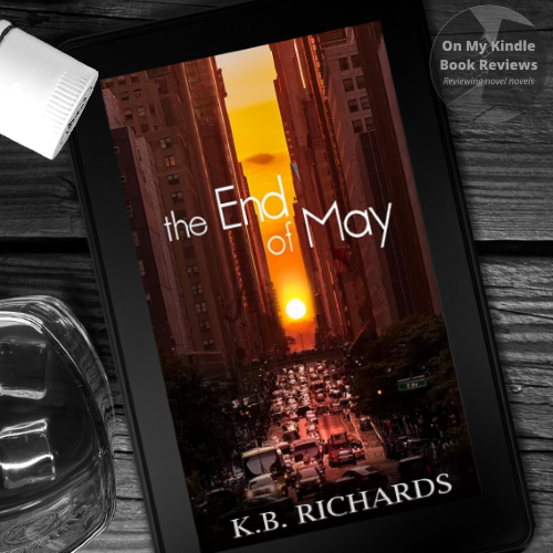 Charity Rowell at On My Kindle BR reviews THE END OF MAY by K.B. Richards.