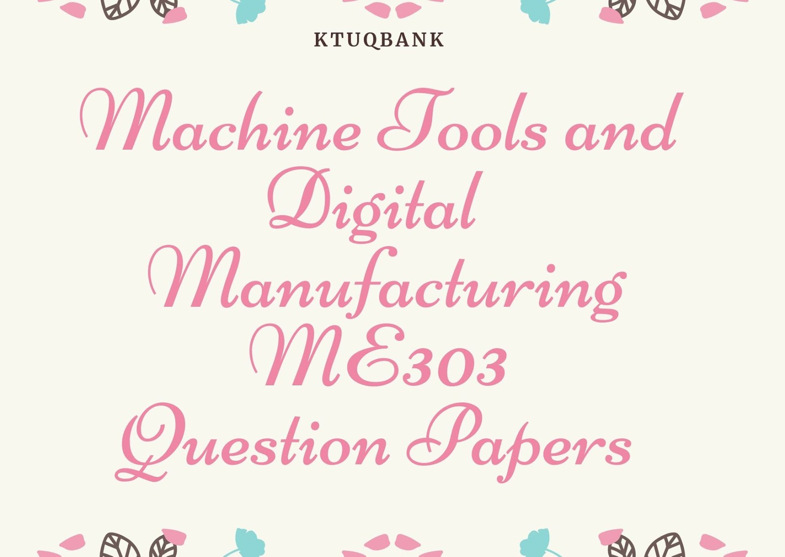 Machine Tools and Digital Manufacturing | ME303 | Question Papers (2015 batch)