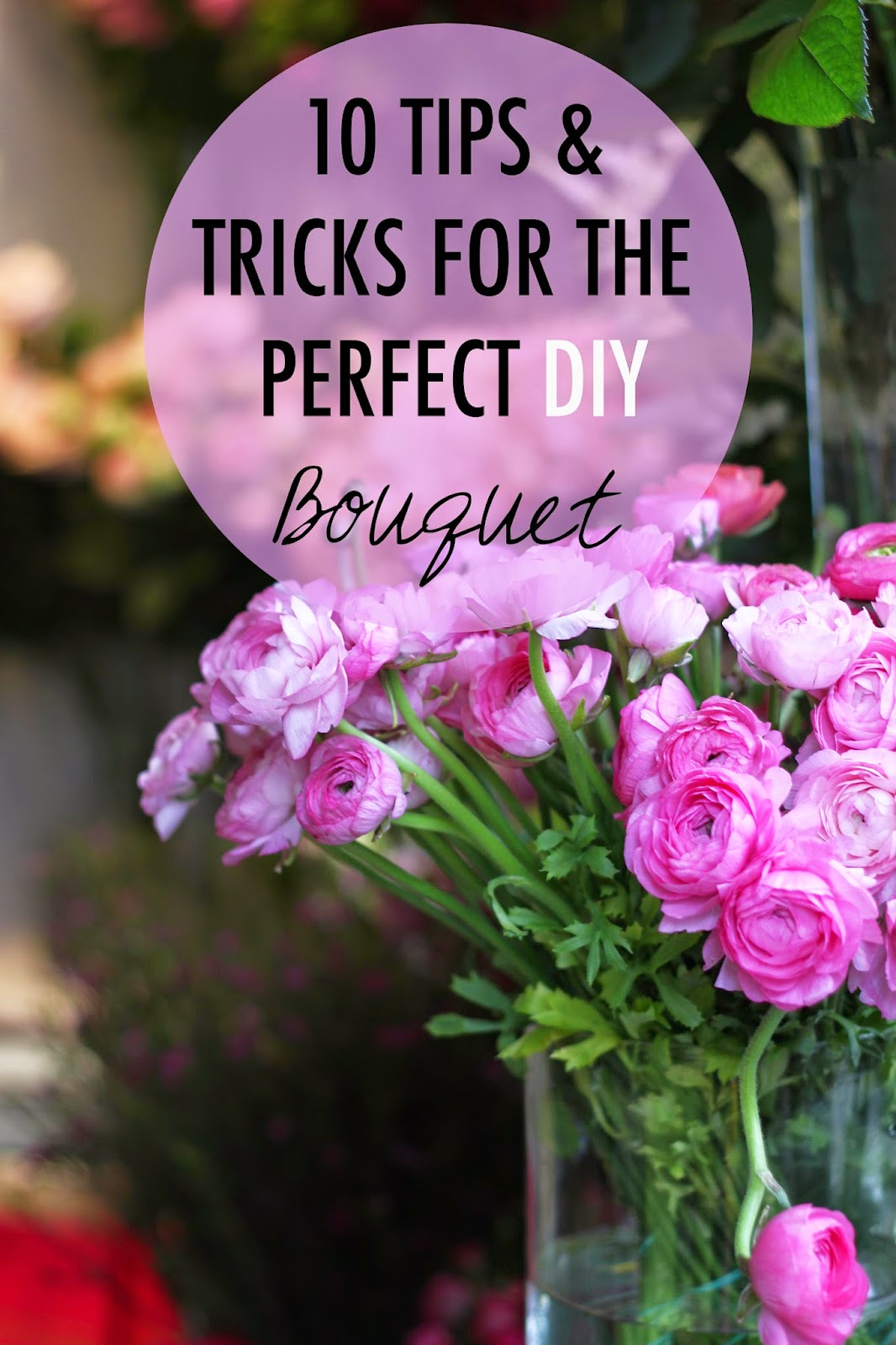 10 Tips & Tricks For The Perfect DIY Bouquet