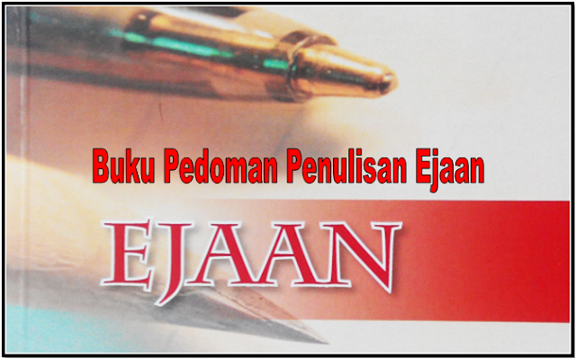 Buku Pedoman Penulisan Ejaan Bahasa Indonesia