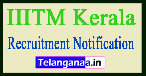 Indian Institute of Information Technology and Management IIITM Kerala Recruitment Notification 2017