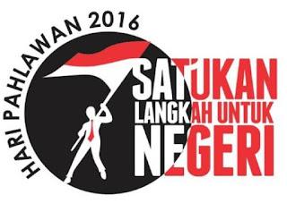 Memperingati Hari Pahlawan 10 November 2016 – Satukan Langkah Untuk Negeri