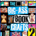 Book Review and Giveaway - The Big Ass Book of Crafts 2
