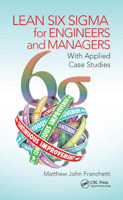 Lean Six Sigma for Engineers and Managers- With Applied Case Studies