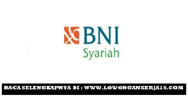 Penerimaan Calon Karyawan Bank BNI Syariah Seluruh Indonesia Mei 2019