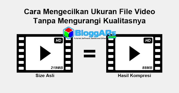 Cara Kompres/Mengecilkan Ukuran File Video Tanpa Mengurangi Kualitasnya