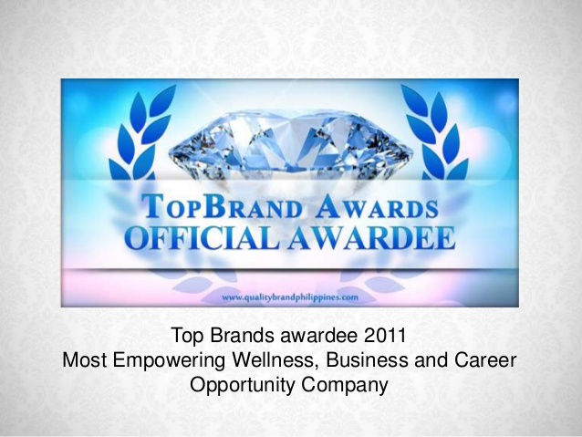 Top Brands awardee in 2011 as Most Empowering Wellness, Business and Career Opportunity Company