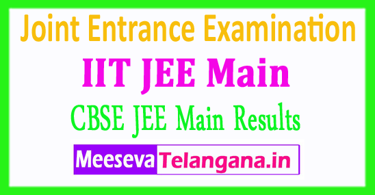 Joint Entrance Examination Central Board of Secondary Education IIT JEE Main Results 2018