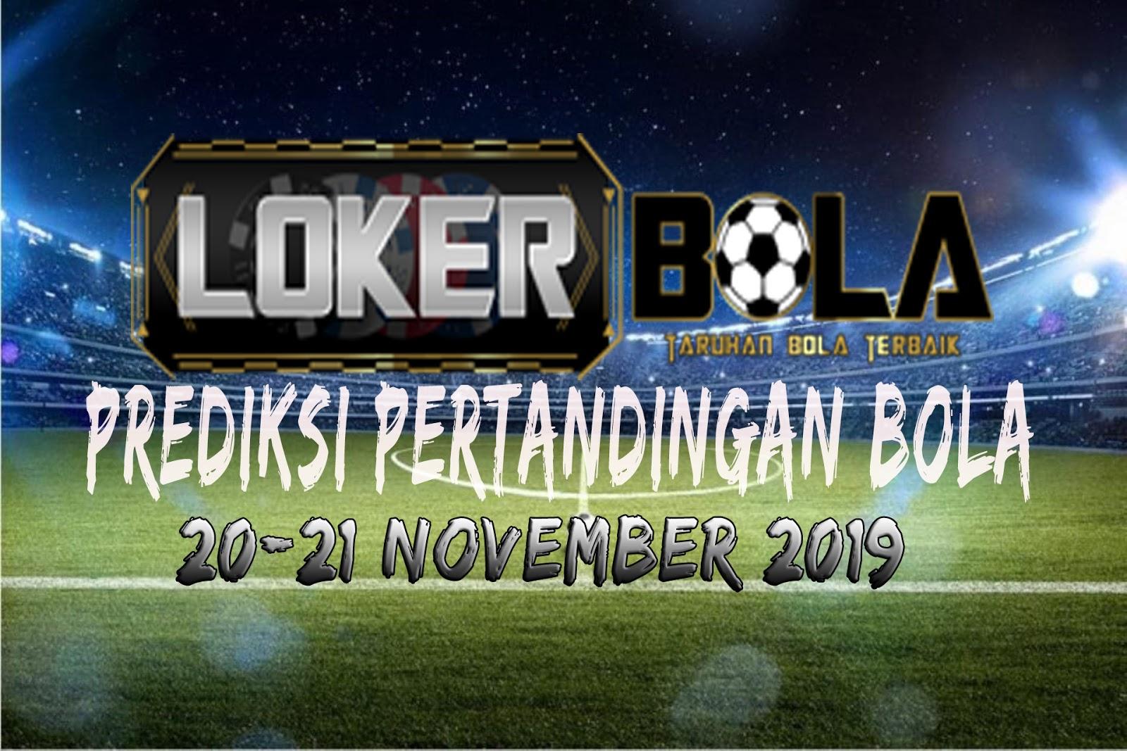 PREDIKSI PERTANDINGAN BOLA 20 – 21 NOVEMBER 2019