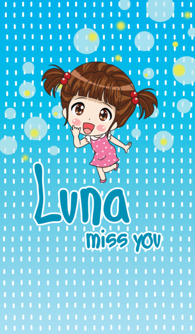 Luna miss you