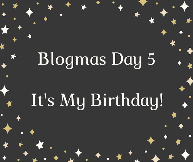 My-Birthday-Blogmas-Day-5