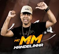 Baixar Mandelinha MC MM Mp3 Gratis