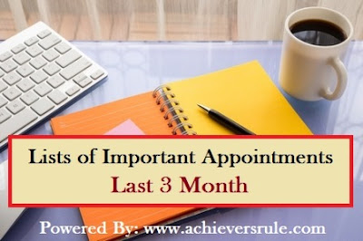 Lists of Important Appointments in 2017 (Last 3 Months)