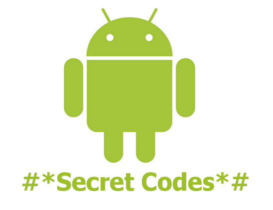 RE: I need andriod secret codes