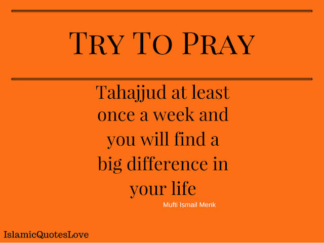 Try to pray Tahajjud at least once a week and you  will find a big difference in your life. Mufti Ismail Menk