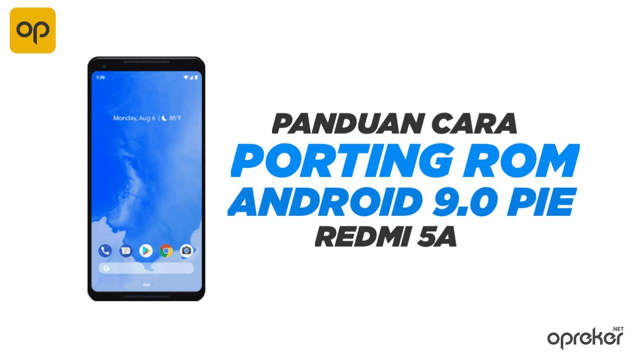 Cara Port ROM PIE untuk Redmi 5A