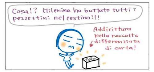 Cosa?! Milenina ha buttato tutti i pezzettini nel cestino!!! Addirittuta nella raccolta differenziata di carta!
