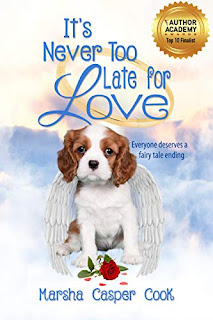 It's Never Too Late for Love: Everyone Deserves a Fairy Tale Ending by Marsha Casper Cook