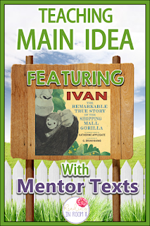 Are you looking for an easy way to teach main idea?  Check out this mentor text with a free printable!  This example uses the story of Ivan but the printable can be used with any book!  There is also a digital resource featured as well as links to other comprehension topics.