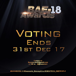 BAE AWARDS 2018 VOTING WILL OFFICIALLY END 31ST DECEMBER 2017 | SEE MORE DETAILS