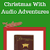 Celebrate Christmas With Audio Adventures from The Familyman (A Homeschool Crew Review)