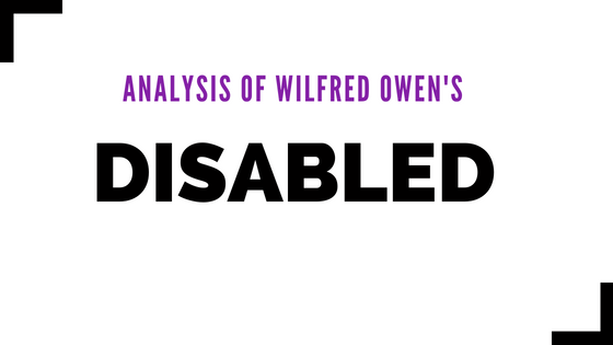 Disabled by Wilfred Owen- Analysis