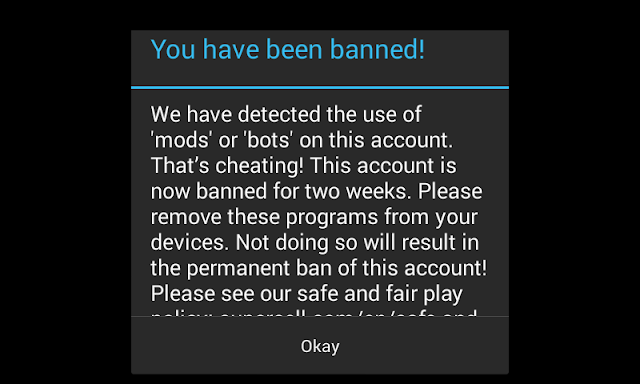 we have detected the use of 'mods or 'bots on this account is now banned for two weeks. Please remove these programs from your devices