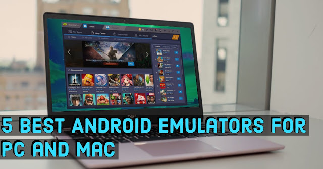 5 Best Android emulators for PC and Mac