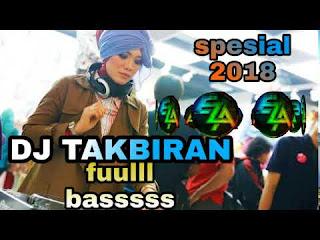 Dj Takbiran - Full Bass Terbaru 2018