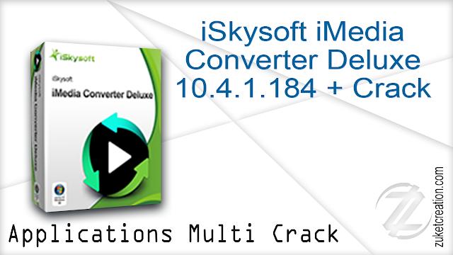 iSkysoft iMedia Converter Deluxe 10.4.1.184 + Crack