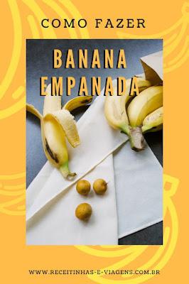 Como fazer banana empanada